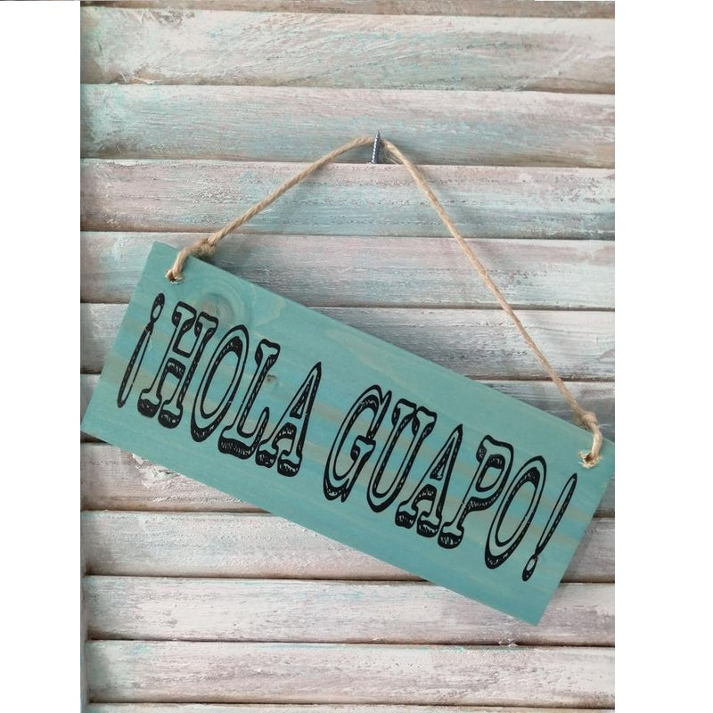 Hola Guapo Hanging Wooden Sign