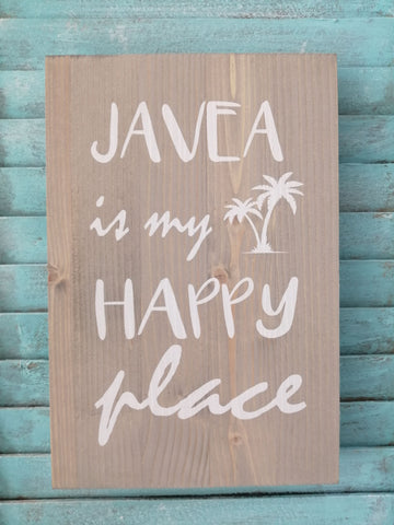 Javea Is My Happy Place Wooden Plaque