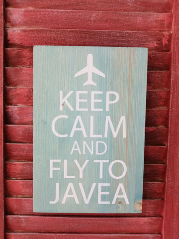 Keep Calm And Fly To Javea Wooden Plaque