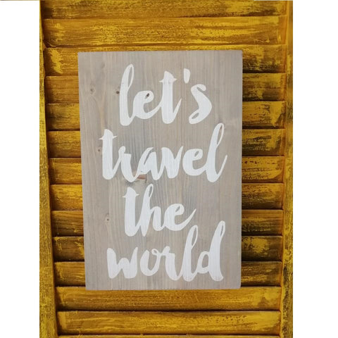 Lets Travel The World Wooden Plaque