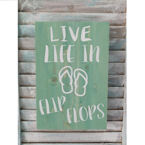 Live Life In Flip Flops - Wooden Plaque