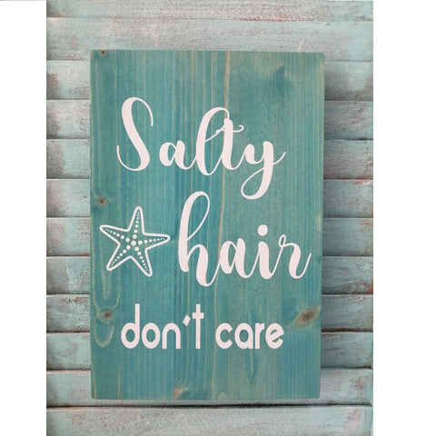 Salty Hair Don't Care Wooden Plaque