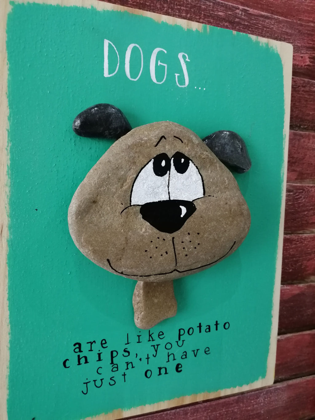 Stone Picture - Dogs Are Like Potato Chips