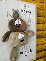 Stone Picture - House Is Full Of Crazy Animals