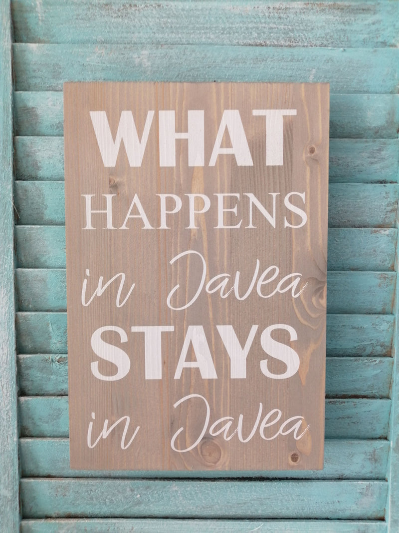 What Happens In Javea Wooden Plaque