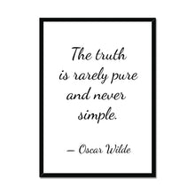 Load image into Gallery viewer, The Truth Is Rarely Pure And Never Simple - Poster Framed