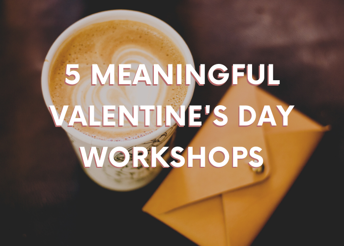 A Date with Social Enterprises: 5 Meaningful Workshops to Spend this Valentine's Day