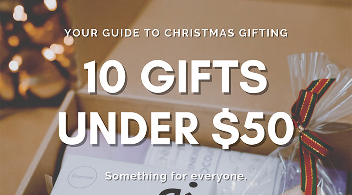Christmas Gifting — 10 gifts under $50
