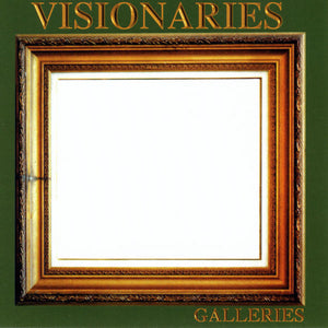 "Visionaries ""Galleries"" • Album (CD, & 2LP VINYL)"
