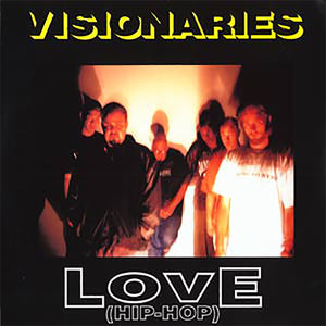 "Visionaries ""Love (Hip-Hop) b/w ""Blessings"" • 12"" Vinyl Single"