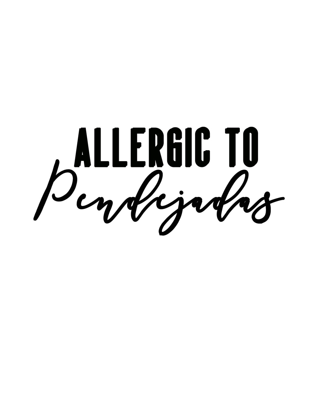 Alergic to Pendejadas Sticker