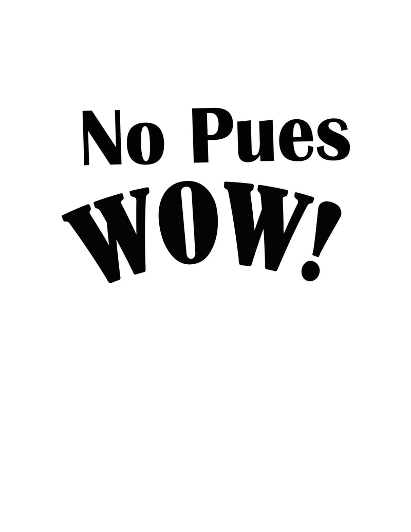 No Pues Wow Sticker