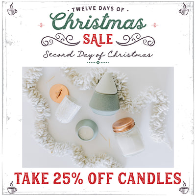 Second Day of Christmas... 25% Off Candles!
