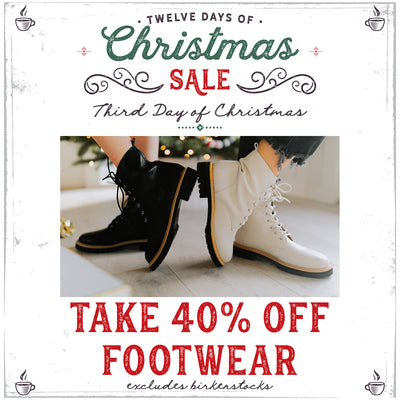 On the Third Day of Christmas - 40% Off Footwear!