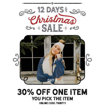 30% Off One Regular Priced Item! 12 Days of Christmas Sale