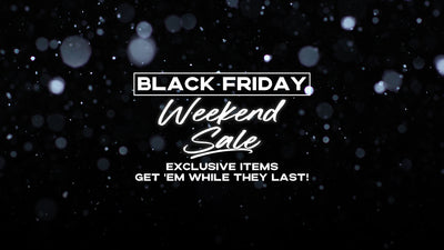 Black Friday Weekend Sale. Get 'em while they last!