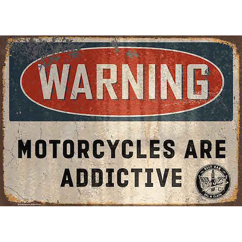 Oily Rag Motorcycles Are Addictive Alloy Sign