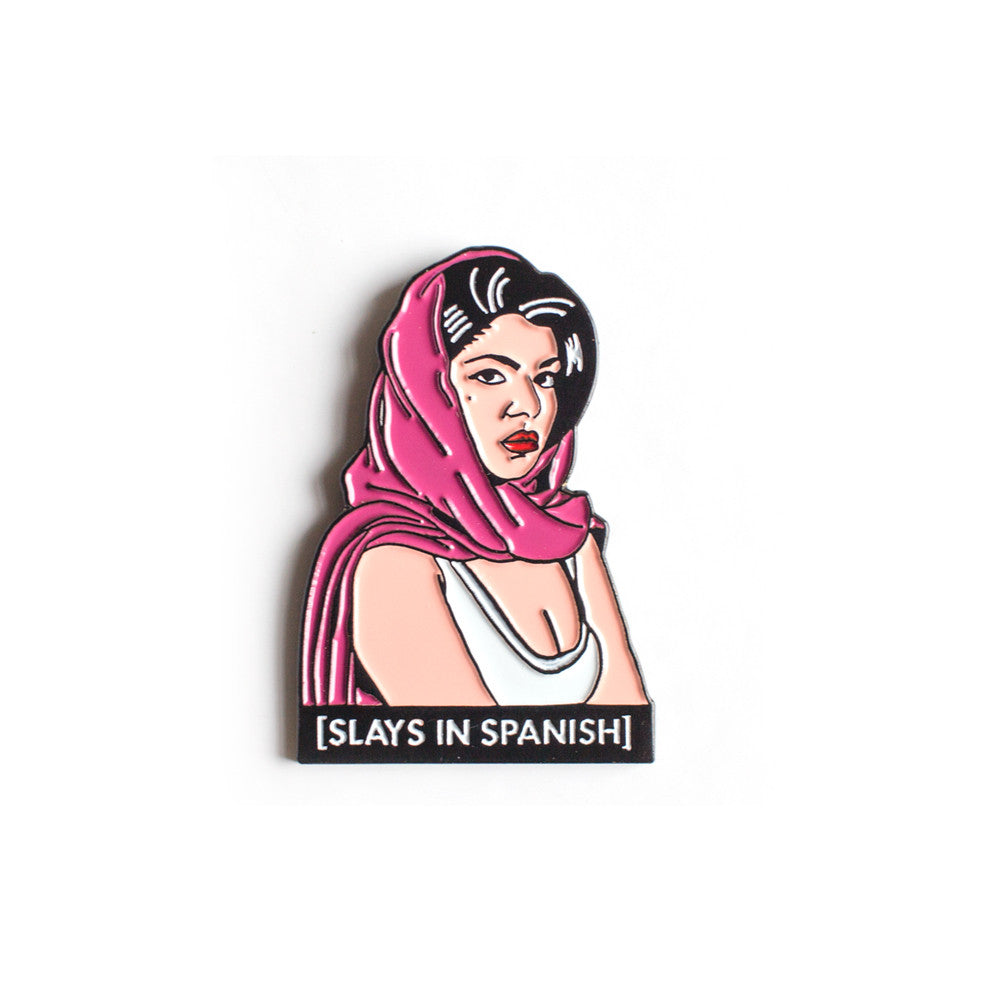 SLAYS IN SPANISH PIN