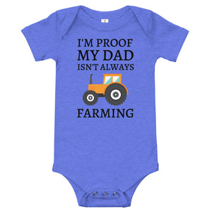 I'm Proof My Dad Isn't Always Farming T-Shirt