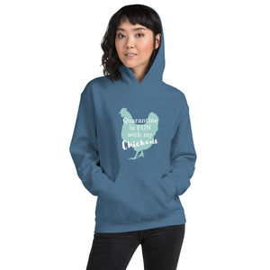 Quarantine Is Fun With My Chickens Unisex Hoodie