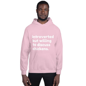 Introverted But Willing to Discuss Chickens Unisex Hoodie