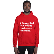 Load image into Gallery viewer, Introverted But Willing to Discuss Chickens Unisex Hoodie
