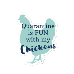 Quarantine is Fun With My Chickens Bubble-free stickers