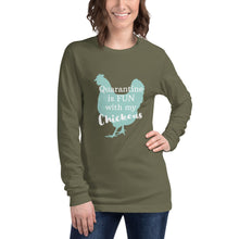 Load image into Gallery viewer, Quarantine is Fun with Chickens Unisex Long Sleeve Tee