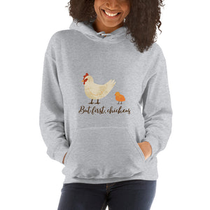 But First, Chickens Unisex Hoodie