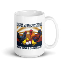 Load image into Gallery viewer, The Little Voices in My Head Keep Telling Me to Get More Chickens Mug