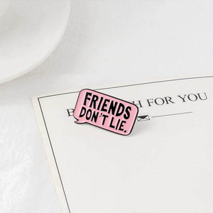 FRIENDS DON'T LIE Enamel Pin - CoolSticker