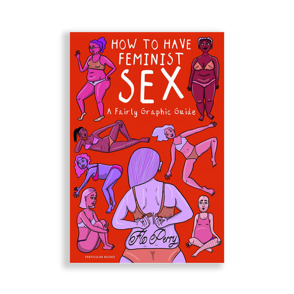 How to Have Feminist Sex
