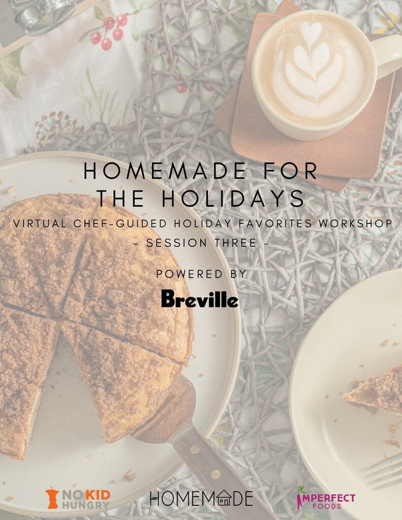Homemade For The Holidays: Virtual Chef Huided Holiday Favorites Workshop (Session 3)
