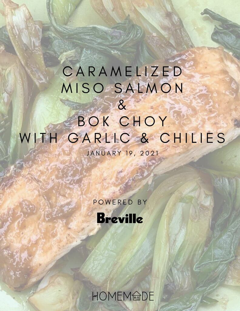 Caramelized Miso Salmon and Bok Choy with Garlic & Chilies, with our Buddies at Breville