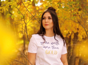 You're Worth More Than Gold T-Shirt