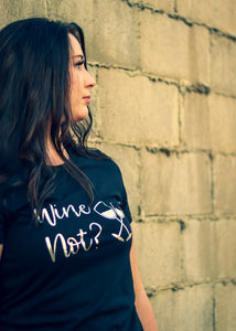 Wine Not? T-Shirt