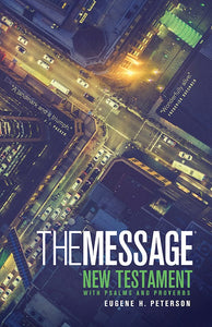 The Message New Testament With Psalms And Proverbs-Softcover The New Testament in Contemporary Language