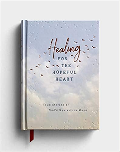 Healing For the Hopeful Heart