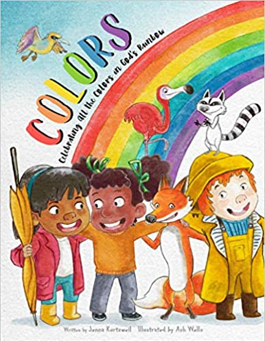 Colors: Celebrating All the Colors in God's Rainbow
