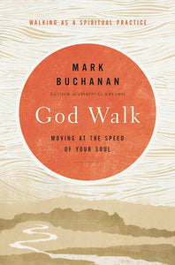 God Walk - Moving At The Speed Of Your Soul