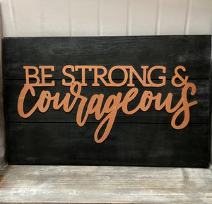 Be Strong and Courageous Wall Hanging