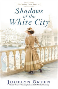 Shadows Of The White City (The Windy City Saga #2)