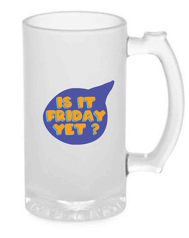 Beer Mug Glass  16 Oz - Friday