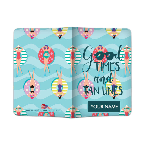 Classy Personalized Cute Passport Cover -  Good Times And Tan Lines - Nutcase