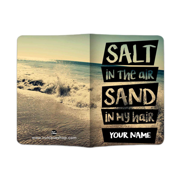 Personalized Passport Cover -  Salt In The Air Sand In My Hair - Nutcase