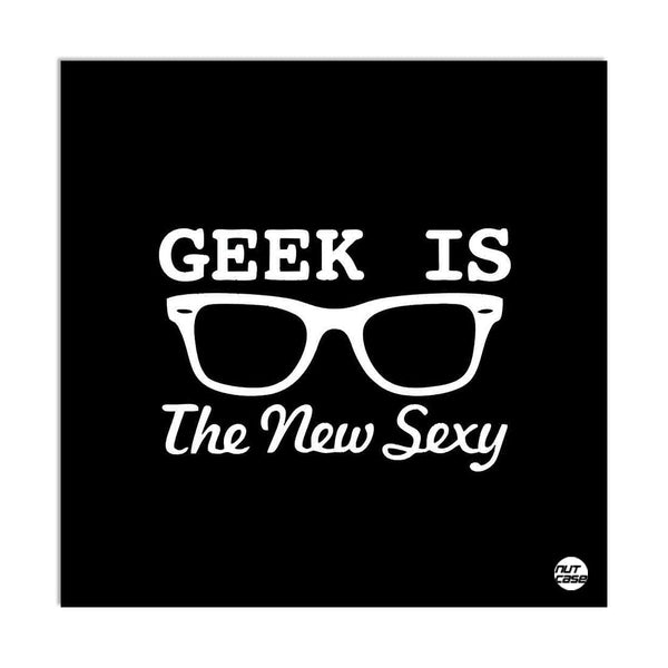 Wall Art Decor Panel For Home - Geek Is The New
