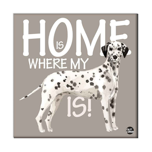 Wall Art Decor For Dog Lovers - Home Is Where My Black Spot Dog is