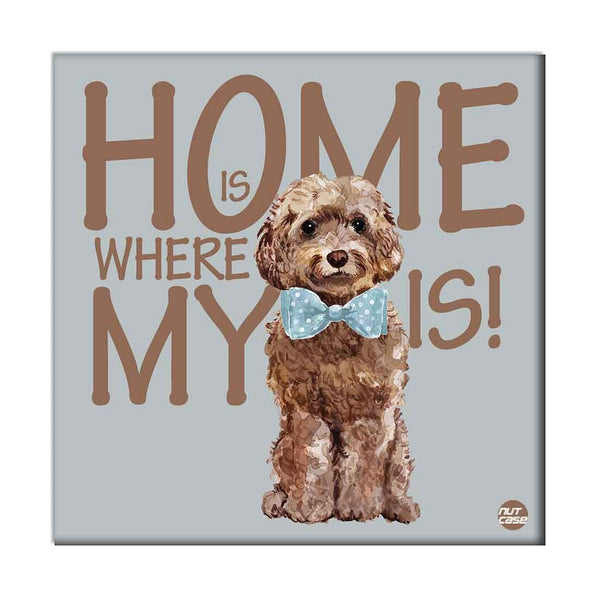Wall Art Decor For Dog Lovers - Home Is Where My Dog is Lets Play