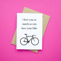 I Love You as Much as You Love Your Bike