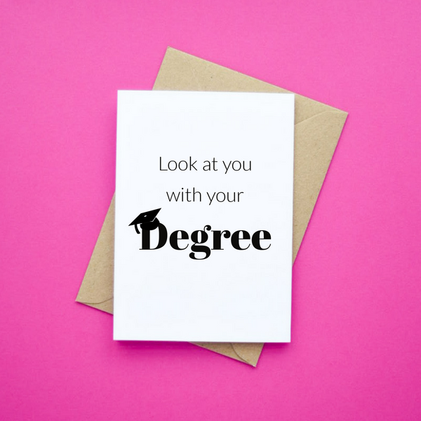 Look at You With Your Degree
